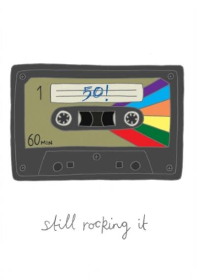 50 Still Rocking It Cassette Tape Birthday Card