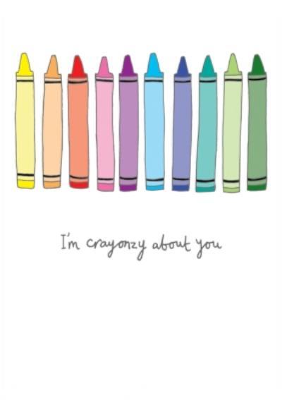 I'm Crayonzy About You Pun Card