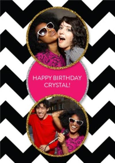 Black And White Zig Zag Personalised Double Photo Upload Happy Birthday Card