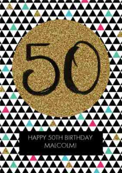 Metallic Geometric Triangles Personalised Happy 50th Birthday Card