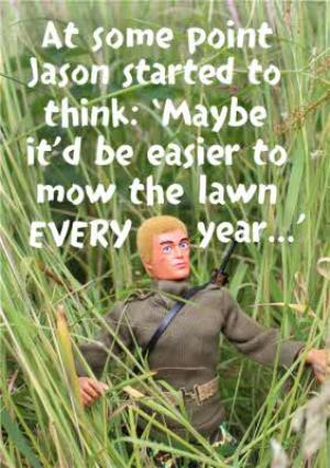 Greeting Cards - Action Doll Maybe It Would Be Easier To Mow The Lawn Funny Card - Image 1