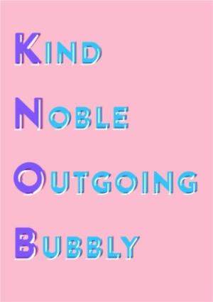 Greeting Cards - Kind Noble Outgoing Bubbly Personalised Greetings Card - Image 1