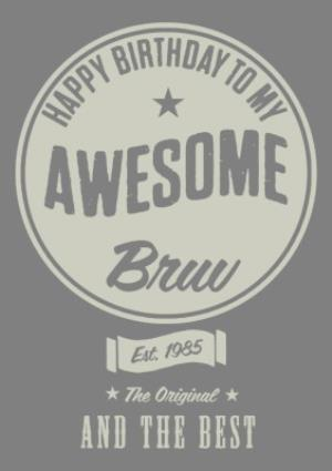 Greeting Cards - Awesome Bruv The Original Personalised Birthday Card For Brother - Image 1