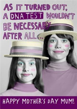 Greeting Cards - A DNA Test Wouldn'T Be Necessary Funny Mother's Day Card - Image 1