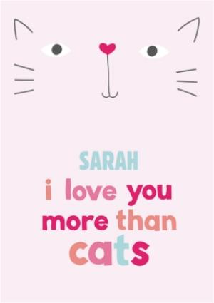 Greeting Cards - Amore I Love You More Than Cats Personalised Card - Image 1