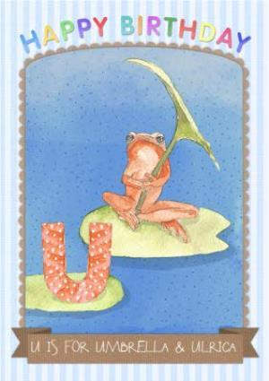 Greeting Cards - Alphabet Animal Antics U Is For Personalised Happy Birthday Card - Image 1