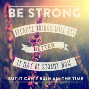Greeting Cards - Be Strong Things Will Get Better Card - Image 1