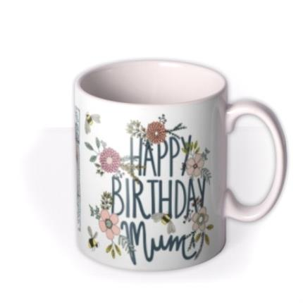 Mugs - Flowers And Bees Photo Upload Happy Birthday Mum Mug - Image 2