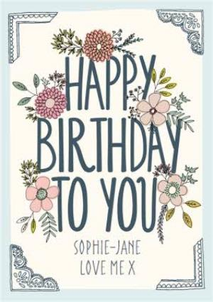 Greeting Cards - Antique Flowers Happy Birthday To You Personalised Card - Image 1
