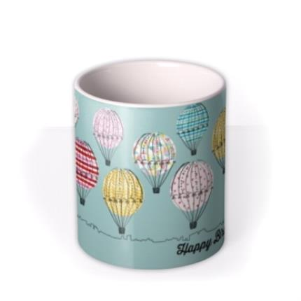 Mugs - Happy Birthday Hot Air Balloons Personalised Mug - Image 3