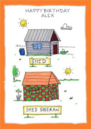 Greeting Cards - Birthday Card - Shed Sheeran - sheds- Illustration - Image 1