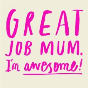 Greeting Cards - Mother's Day Card - Great Job Mum I'm Awesome - Funny Card - Image 1
