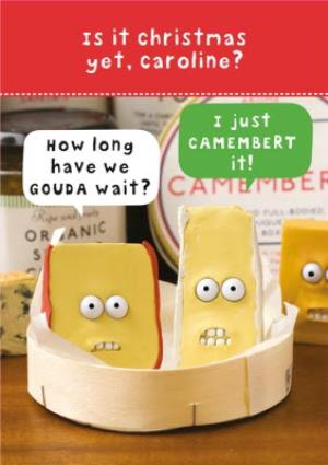 Greeting Cards - Personalised Is It Christmas Yet Cheese Pun Card - Image 1