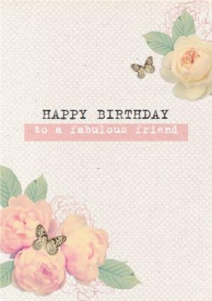 Roses And Butterflies Fabulous Friend Personalised Happy Birthday