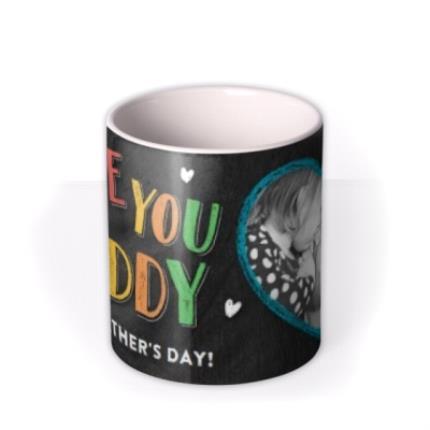 Mugs - Father's Day Love You Daddy Chalkboard Photo Upload Mug - Image 3