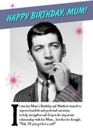 Greeting Cards - Birthday Card - Photo Humour - Humerous Quote - Mum - Image 1