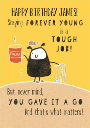 Greeting Cards - Birthday Card - Staying Young Is Hard - Image 1