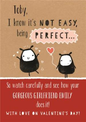 Greeting Cards - I Know It's Not Easy Being Perfect Personalised Happy Valentine's Day Card - Image 1