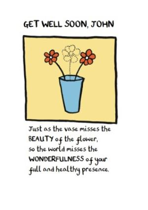 Greeting Cards - As The Vase Misses The Beauty Of The Flower Personalised Get Well Soon Card - Image 1