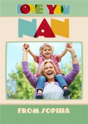 Greeting Cards - Mother's Day Card - Love You Nan  - Photo Upload Card - Image 1