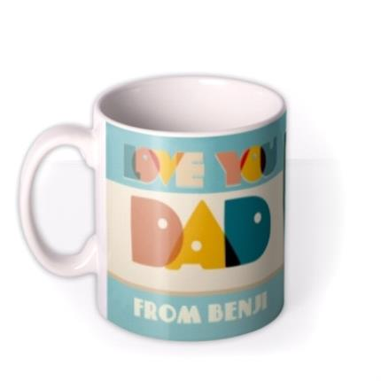 Mugs - Bright Retro Letters Love You Dad Custom Mug - Image 1