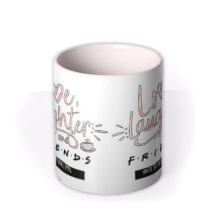 Mugs - Friends TV Love Laughter And Friends Mug  - Image 3