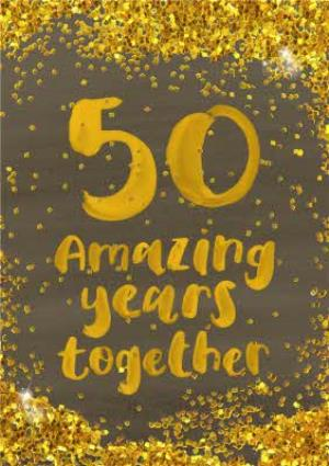 Greeting Cards - Amazing Years Together Glitter Personalised Happy 50th Anniversary Card - Image 1
