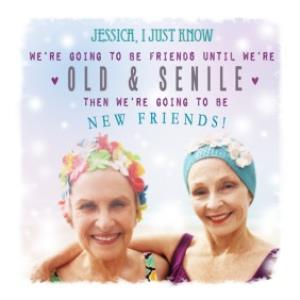 Greeting Cards - Were Going To Be Friends Till Were Old And Senile Bestie Card - Image 1