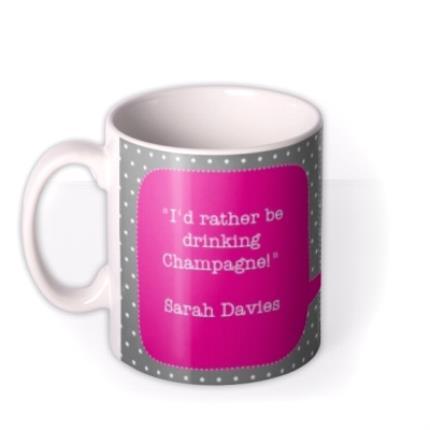 Mugs - I'd Rather Be Drinking Champagne Personalised Mug - Image 1