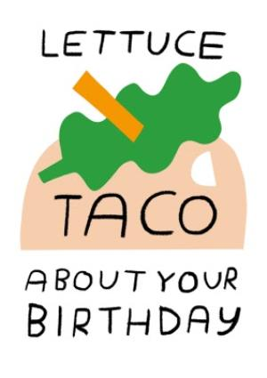 Greeting Cards - Birthday card - lettuce Taco about your birthday - Image 1