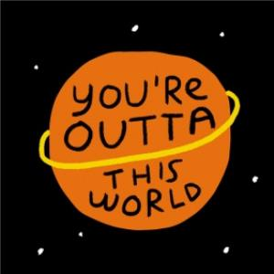 Greeting Cards - Anniversary card - you're out of this world - Image 1