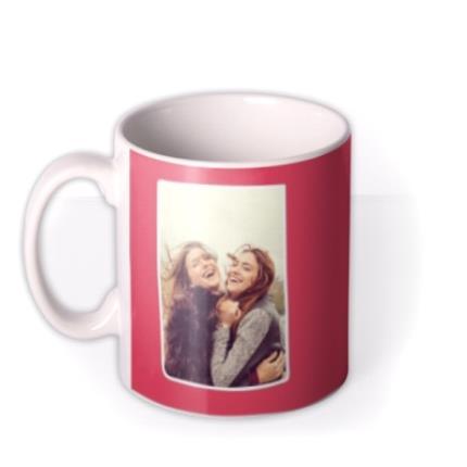Mugs - Bright Red Gal Pal Custom Photo Upload Mug - Image 1