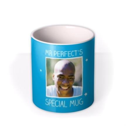 Mugs - Mr Perfect Photo Upload Mug - Image 3