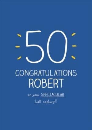 Congratulations On Your Spectacular Half Century Personalised 50th