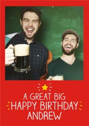 Greeting Cards - A Great Big Happy Birthday Personalised Photo Upload Happy Birthday Card - Image 1