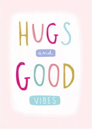 Greeting Cards - Hugs and good vibes thinking of you card - Image 1
