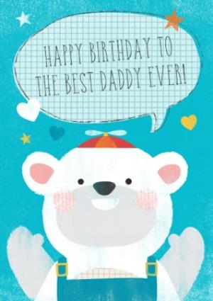 Cartoon Polar Bear Best Daddy Ever Personalised Happy Birthday Card