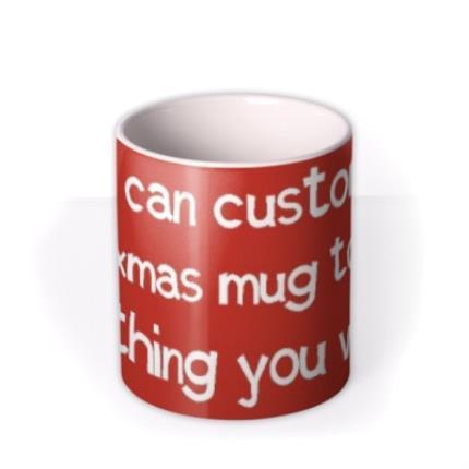Mugs - Say Anything Red Christmas Personalised Mug - Image 3