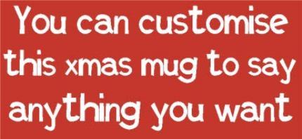 Mugs - Say Anything Red Christmas Personalised Mug - Image 4