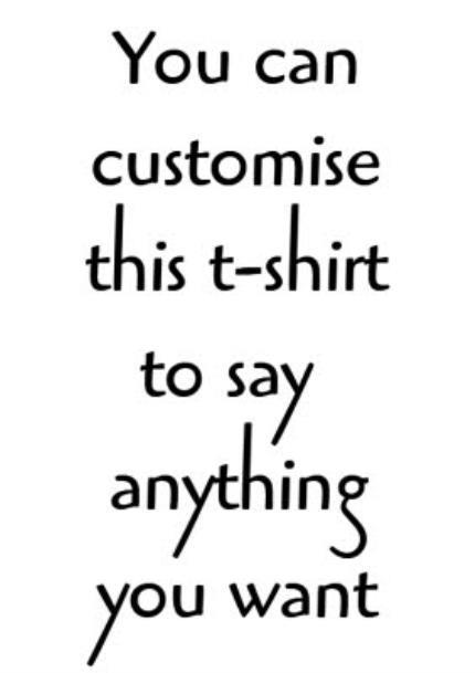 T-Shirts - Say Anything White Personalised T-Shirt - Image 4