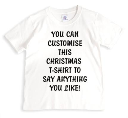 T-Shirts - Christmas Say Anything Personalised T-shirts - Image 1