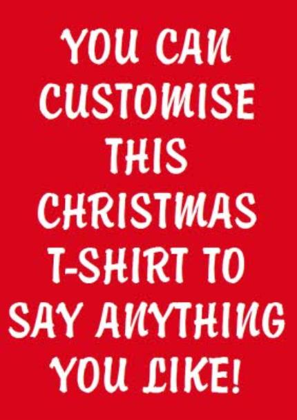 T-Shirts - Merry Christmas Say Anything Red Personalised T-shirt - Image 4