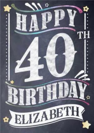 Greeting Cards - 40th Birthday Card - Chalkboard Design - Image 1