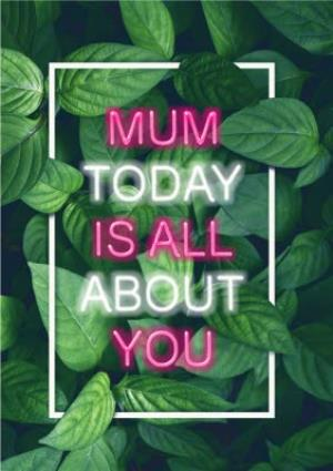 Greeting Cards - Leafy Print Today Is All About You Mother's Day Card - Image 1