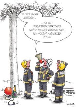 Greeting Cards - Birthday Card - Drunk - Memory Loss - Fire Brigade - Image 1
