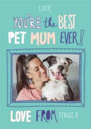 Greeting Cards - Best Pet Mum Ever Photo Upload Card - Image 1
