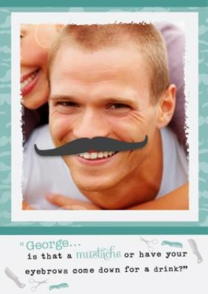 Greeting Cards - Is That A Moustache Personalised Photo Upload Birthday Card - Image 1