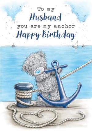 My Anchor Cute Tatty Teddy Husband Birthday Card