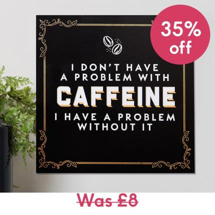 Gadgets & Novelties - Brewmaster Hanging Plaque - A Problem with Caffeine - Image 1