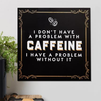 Gadgets & Novelties - Brewmaster Hanging Plaque - A Problem with Caffeine - Image 2